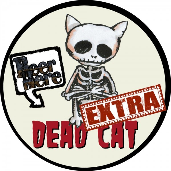 Beer Here Dead Cat Extra