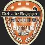 Nye øl: Det Lille Bryggeri Celebration Ale #2 Saison, Celebration Ale #3 Pale Ale In The Sun